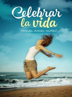 cover image of Celebrar la vida