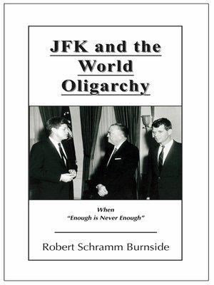 jfk and the world oligarchy by robert burnside overdrive rakuten