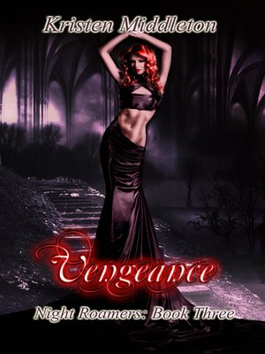 cover image of Vengeance (Night Roamers) Book Three