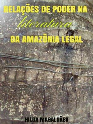 cover image of Relações de Poder na Literatura da Amazônia Legal