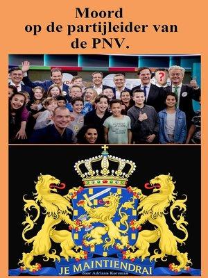 cover image of Moord op de partijleider van de PNV.