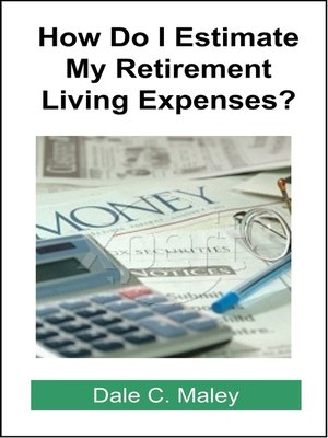 cover image of How Do I Estimate Retirement Living Expenses?