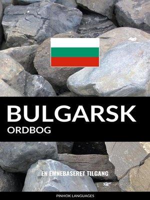 cover image of Bulgarsk ordbog