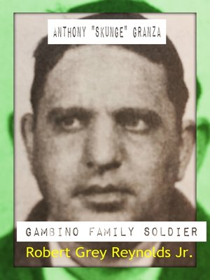 """cover image of Anthony """"Skunge"""" Granza Gambino Family Soldier"""