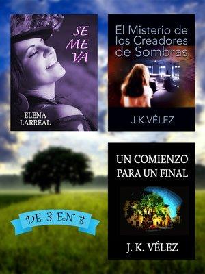cover image of Se me va + El Misterio de los Creadores de Sombras + Un Comienzo para un Final. De 3 en 3