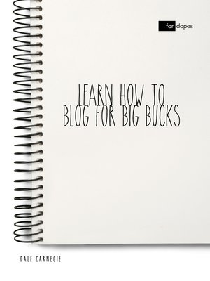 cover image of Learn How to Blog for Big Bucks