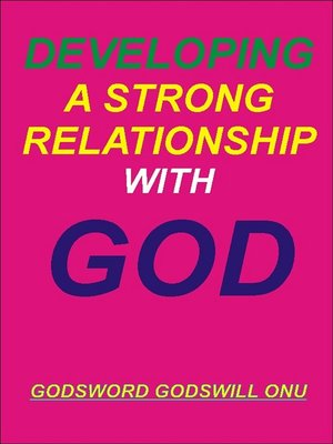 cover image of Developing a Strong Relationship with God