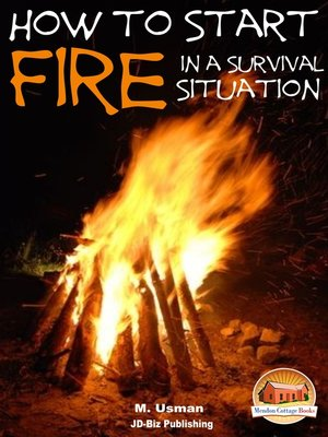 cover image of How to Start a Fire In a Survival Situation