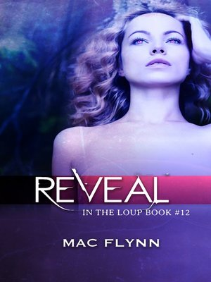 cover image of Reveal (In the Loup