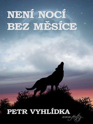 cover image of Není Nocí Bez Měsíce