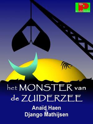 cover image of Het monster van de Zuiderzee
