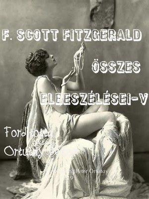 cover image of F. Scott Fitzgerald összes elbeszélései V. kötet Fordította Ortutay Péter