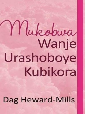 cover image of Mukobwa Wanje Urashoboye Kubikora