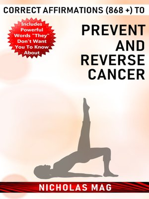 cover image of Correct Affirmations (868 +) to Prevent and Reverse Cancer