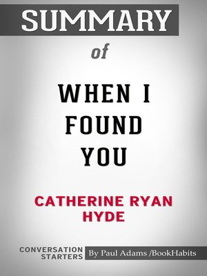cover image of Summary of When I Found You by Catherine Ryan Hyde / Conversation Starters