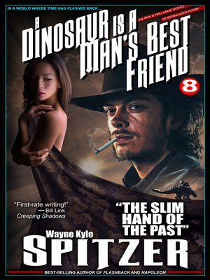 cover image of A Dinosaur Is a Man's Best Friend (A Serialized Novel), Part Eight