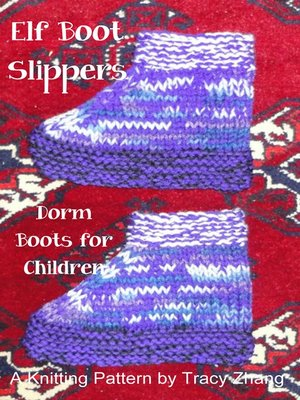 Elf Boot Slippers Knitting Pattern By Tracy Zhang Overdrive