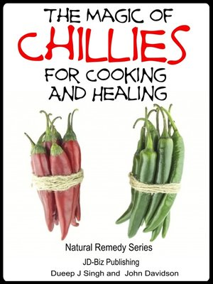 cover image of The Magic of Chillies For Cooking and Healing