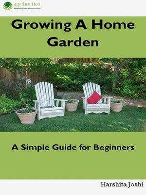 cover image of Growing a Home Gardens