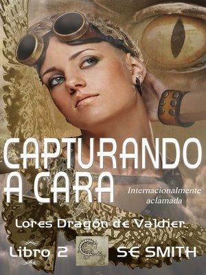 cover image of Capturando a Cara