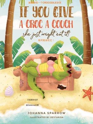 cover image of 如果你给一个Crocodile沙发 她可能会吃它!