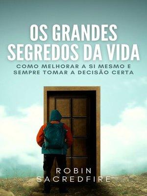 cover image of Os Grandes Segredos da Vida