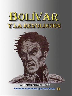 cover image of Bolívar y la revolución