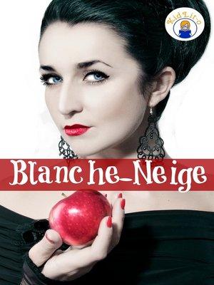 cover image of Blanche-Neige en français d'aujourd'hui (Translated)
