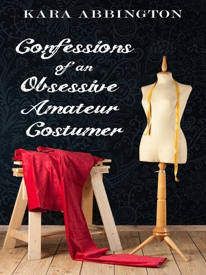 cover image of Confessions of an Obsessive Amateur Costumer