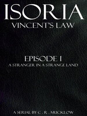 cover image of Vincent's Law--Episode I: A Stranger in A Strange Land