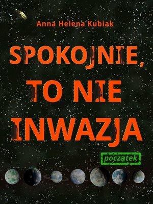 cover image of Spokojnie, to nie inwazja Początek