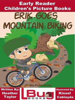 cover image of Erik Goes Mountain Biking
