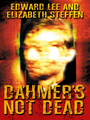cover image of Dahmer's Not Dead
