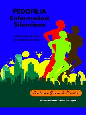 cover image of Pedofilia Enfermedad Silenciosa Alternativas de Solución En Historietas Educativas