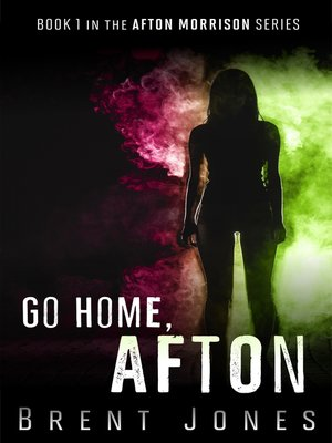cover image of Go Home, Afton (Afton Morrison, #1)