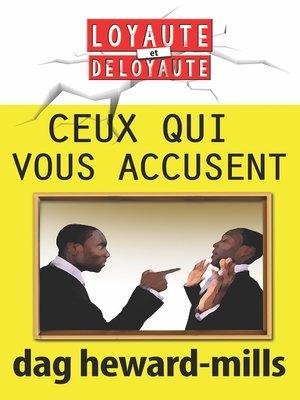 cover image of Ceux qui vous accusent