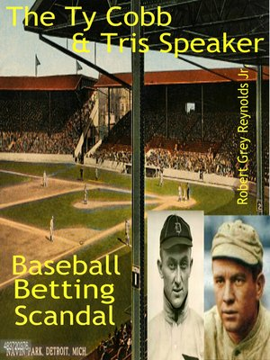 cover image of The Ty Cobb & Tris Speaker Game Fixing Scandal