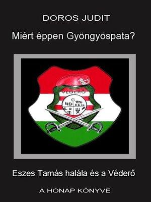 cover image of Miért éppen Gyöngyöspata?