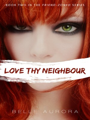 cover image of Love Thy Neighbor (Friend-Zoned #2)