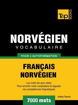 cover image of Vocabulaire Français-Norvégien pour l'autoformation. 7000 mots