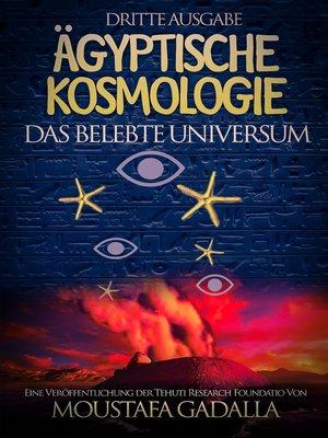 cover image of Ägyptische Kosmologie Das belebte Universum