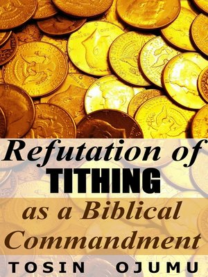 cover image of Refutation of Tithing as a Biblical Commandment