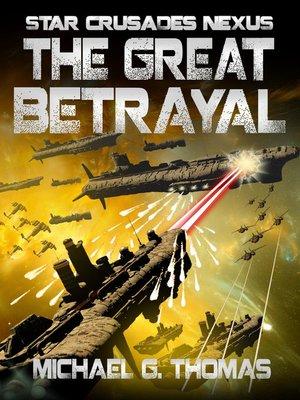 cover image of The Great Betrayal (Star Crusades Nexus, Book 4)