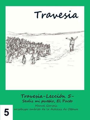 cover image of Travesia-Lección 5- Seréis mi pueblo El Pacto