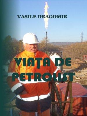 cover image of Viața de petrolist