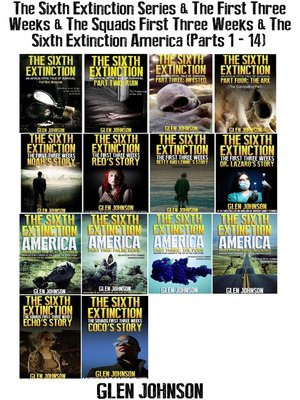 cover image of The Sixth Extinction Series & the First Three Weeks & the Squads First Three Weeks & the Sixth Extinction America (Parts 1--14)