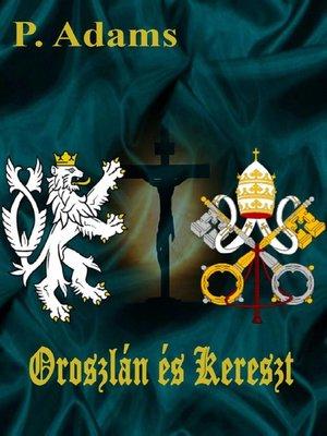 cover image of Oroszlán és Kereszt