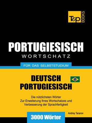 cover image of Wortschatz Deutsch-Brasilianisch Portugiesisch für das Selbststudium