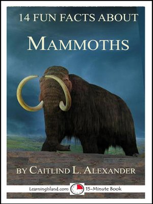 cover image of 14 Fun Facts About Mammoths