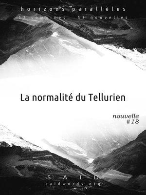 cover image of La normalité du Tellurien